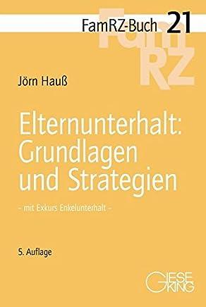 Elternunterhalt: Grundlagen und Strategien: mit Exkurs Enkelunterhalt (FamRZ-Buch) : B�cher