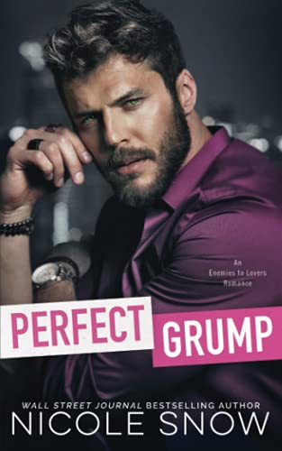 Compare Textbook Prices for Perfect Grump: An Enemies to Lovers Romance  ISBN 9798459066012 by Snow, Nicole