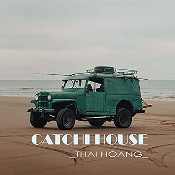 Catchi House