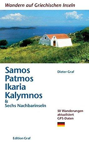 Samos, Patmos, Ikaria, Kalymnos & Sechs Nachbarinseln: 50 Wanderungen aktualisiert 50 Wanderungen aktualisiert GPS-Daten: & Sechs Nachbarinseln. 50 ... GPS-Daten (Wandern auf griechischen Inseln)