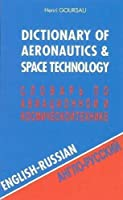 Dictionary of Aeronautics & Space Technology: English-Russian
