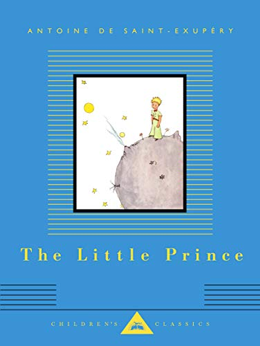 Compare Textbook Prices for The Little Prince Everyman's Library Children's Classics Series Illustrated Edition ISBN 9781101908280 by Saint-exupery, Antoine De,Howard, Richard