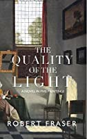 The Quality of the Light: A Novel in Five Paintings
