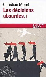 Les décisions absurdes - Sociologie des erreurs radicales et persistantes de Christian Morel