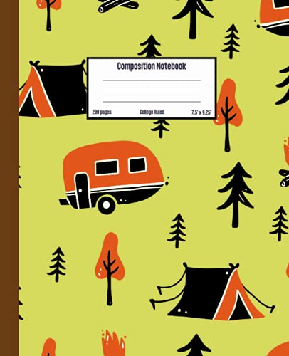 Composition Notebook: College Ruled Lined Paper Notebook Journal: Camping Cover Workbook for Girls Kids Teens Students for Back to School and Home College Writing Notes, 200 Pages