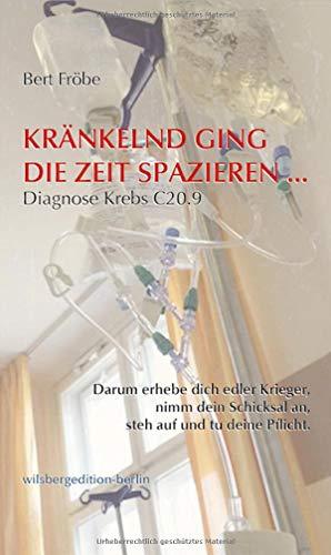 Kränkelnd ging die Zeit spazieren... Diagnose: Krebs C20.9