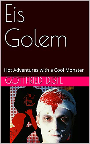 Eis Golem: Hot Adventures with a Cool Monster
