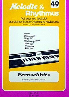 FERNSEHHITS - arrangiert für Keyboard [Noten / Sheetmusic] aus der Reihe: MELODIE + RHYTHMUS 49