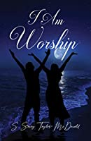 I Am Worship