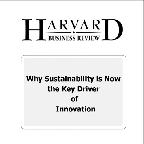 Why Sustainability is Now the Key Driver of Innovation (Harvard Business Review) audiobook cover art