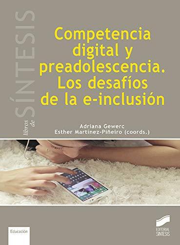 competencia digital y Preadolescencia. Los Desafíos De la e-inclusión: 46 (Libros de Síntesis)