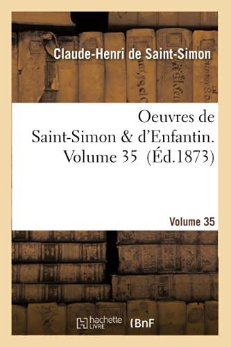 Oeuvres de Saint-Simon & d'Enfantin. Volume 35