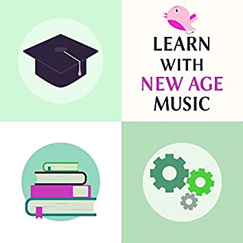 Learn with New Age Music – Soft Sounds to Study, Learning Fast, Concentrate on Task, Focus Yourself