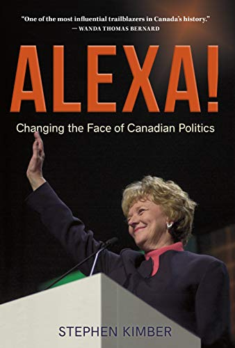 Alexa!: Changing the Face of Canadian Politics (English Edition)