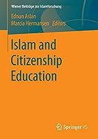 Islam and Citizenship Education (Wiener Beitraege zur Islamforschung)