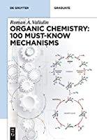Organic Chemistry: 100 Must-know Mechanisms: In Organic Chemistry Front Cover