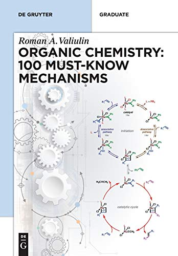 Compare Textbook Prices for Organic Chemistry: 100 Must-know Mechanisms: In Organic Chemistry De Gruyter Textbook  ISBN 9783110608304 by Valiulin, Roman