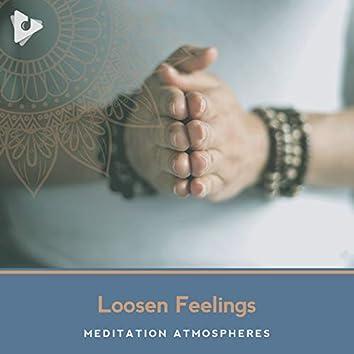 Loosen Feelings