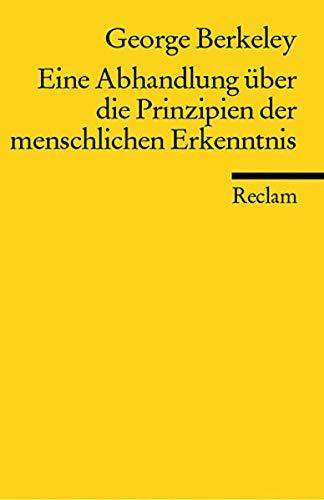 Eine Abhandlung über die Prinzipien der menschlichen Erkenntnis: Neuübersetzung (Reclams Universal-Bibliothek)