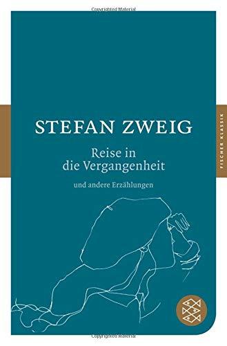 Die Reise in die Vergangenheit und andere Erzählungen (Fischer Klassik)