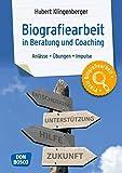 Biografiearbeit in Beratung und Coaching: Anlässe, Übungen, Impulse (Praxis Biografiearbeit)