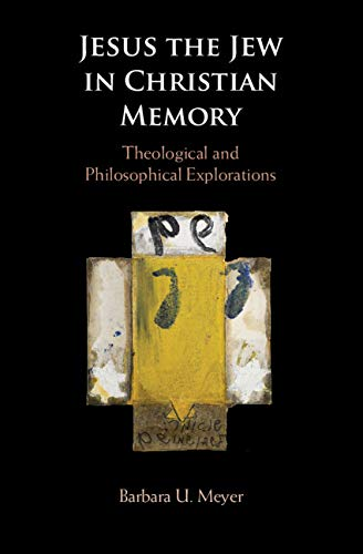 Jesus the Jew in Christian Memory: Theological and Philosophical Explorations