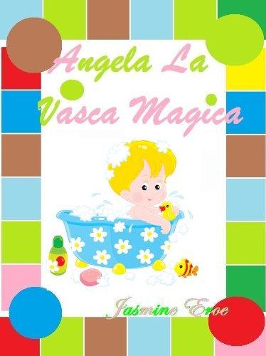 ANGELA LA VASCA MAGICA (ILLUSTRATO)