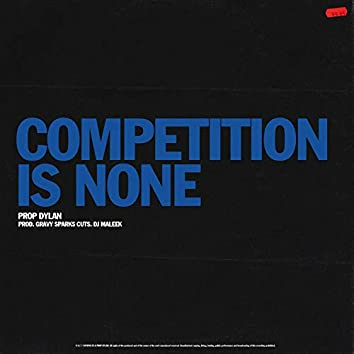 Competition Is None