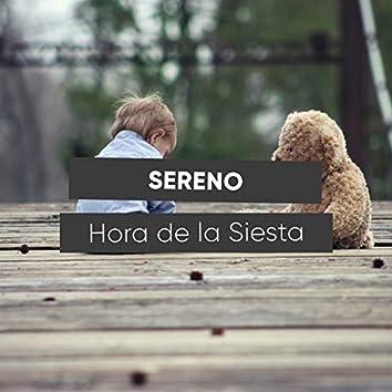# Sereno Hora de la Siesta