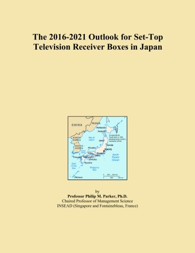 The 2016-2021 Outlook for Set-Top Television Receiver Boxes in Japan