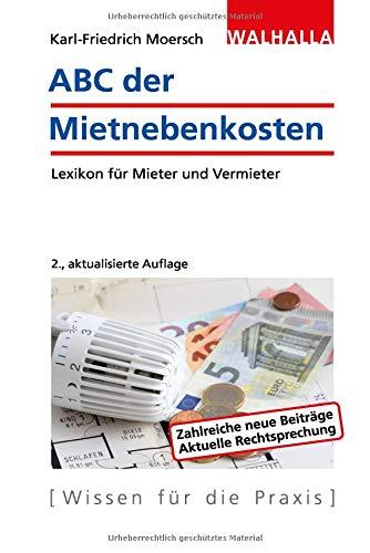 ABC der Mietnebenkosten: Lexikon für Mieter und Vermieter; Walhalla Rechtshilfen