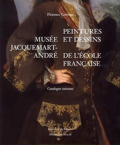 Musée Jacquemart-André: Peintures et dessins de l'Ecole française. Catalogue raisonné.