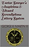 Doctor Sawyer's Auspicious & Blessed Serendipitous Lottery System
