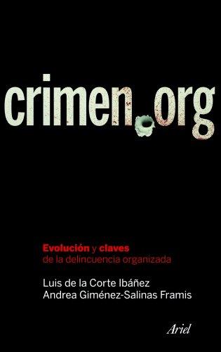 Crimen.org: Evolución y claves de la delincuencia organizada (Ariel)