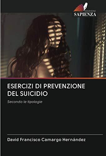 ESERCIZI DI PREVENZIONE DEL SUICIDIO: Secondo le tipologie