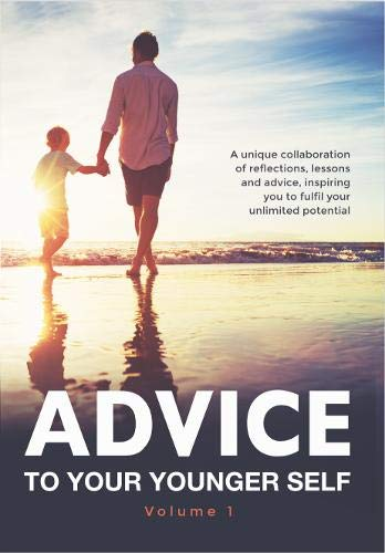 Advice To Your Younger Self: A u...