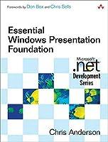 Essential Windows Presentation Foundation (WPF) (Microsoft .NET Development Series)