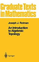 An Introduction to Algebraic Topology (Graduate Texts in Mathematics, 119)