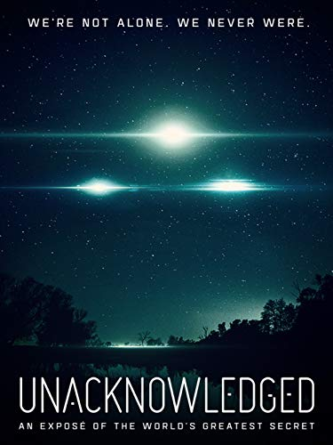 Unacknowledged: An Exposé of the Greatest Secret in Human History [OV]