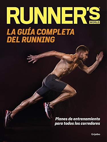La guía completa del running (Runner's World): Planes de entrenamiento para todos los corredores