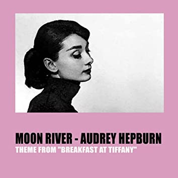 Moon River (Theme From ''Breakfast At Tiffany's'')