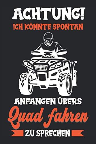 Quad Quadfahrer Motorsport Offroad Quad Spruch Notizbuch: Quad Zubehör   Quad Kinder   Elektro Quad