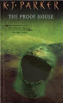 The Proof House: The Fencer Trilogy Volume 3 by [K. J. Parker]