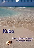 Kuba - Sonne, Strand, Palmen und Meer (mehr) ... (Wandkalender 2022 DIN A4 hoch): Ein etwas anderer Querschnitt durch Kuba. (Monatskalender, 14 Seiten )