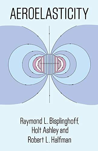 Aeroelasticity (Dover Books on Aeronautical Engineering)