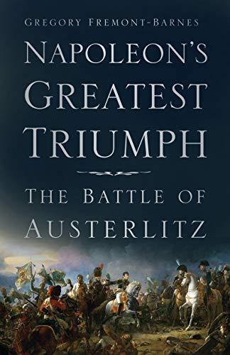 Napoleon's Greatest Triumph: The Battle of Austerlitz (English Edition)
