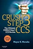 M.D. Mayur K. Movalia: Crush Step 3 CCS : The Ultimate USMLE Step 3 CCS Review (Paperback); 2013 Edition