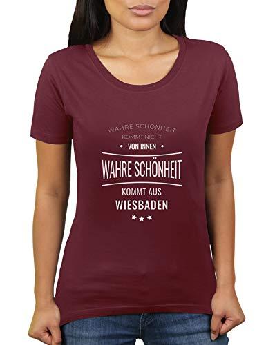 Wahre Schönheit kommt aus Wiesbaden - Nicht von innen - Wiesbadener - Wiesbadenerin - Damen T-Shirt von KaterLikoli, Gr. L, Burgundy