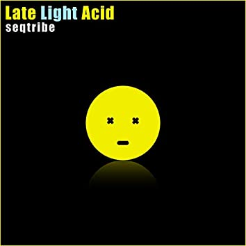 Late Light Acid