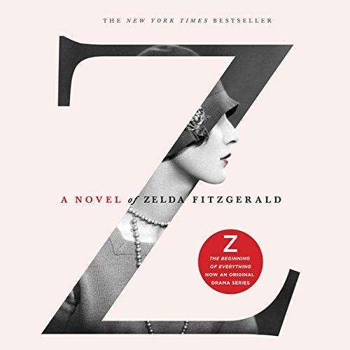 Z: A Novel of Zelda Fitzgerald audiobook cover art